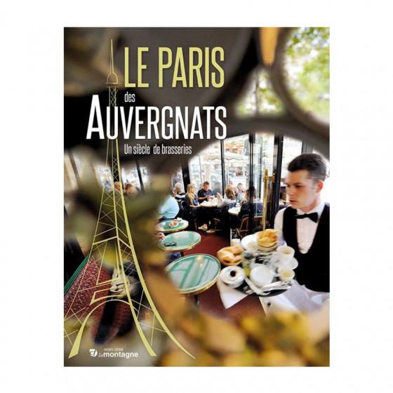 Le Paris des Auvergnats, un siècle de Brasserie